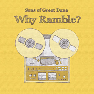 sons-of-great-dane-why-ramble