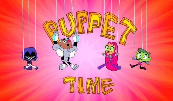 Teen Titans Go! - Puppets Whaaaaat?
