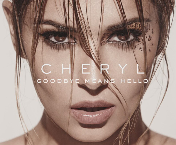 Cheryl - Goodbye Means Hello
