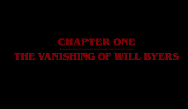 Stranger Things - Chapter One: The Vanishing of Will Byers