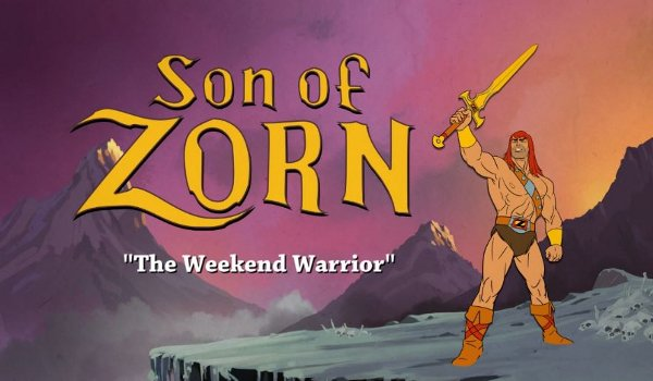 Son of Zorn - The Weekend Warrior