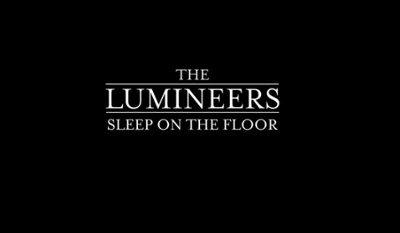 The Lumineers – Sleep On The Floor music video