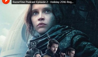 RazorFine Podcast Episode 2 – Rogue One