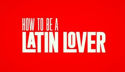 How to Be a Latin Lover trailer