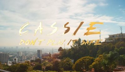 Cassie – Don't Play It Safe music video