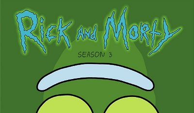Rick and Morty – The Complete Third Season Blu-ray review