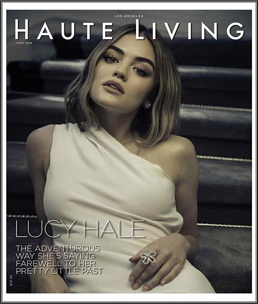 Lucy Hale - Haute Living (June 2018)